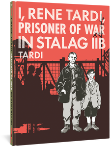 I, Rene Tardi, Prisoner Of War In Stalag IIB Vol. 1