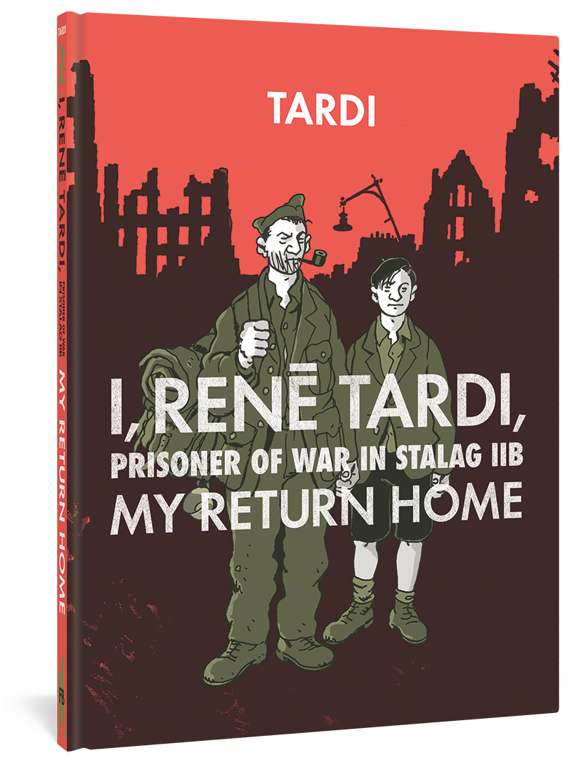I, Rene Tardi, Prisoner Of War In Stalag IIB Vol. 2: My Return Home