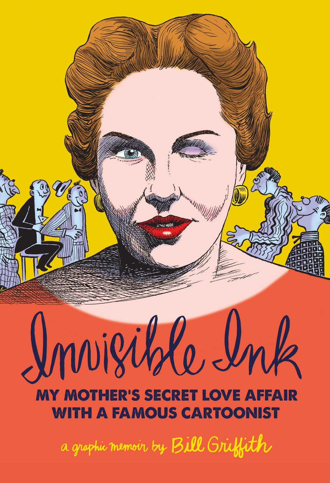 Invisible Ink: My Mother's Love Affair With A Famous Cartoonist