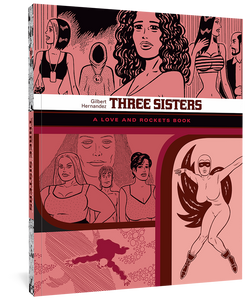 Three Sisters: A Love and Rockets Book