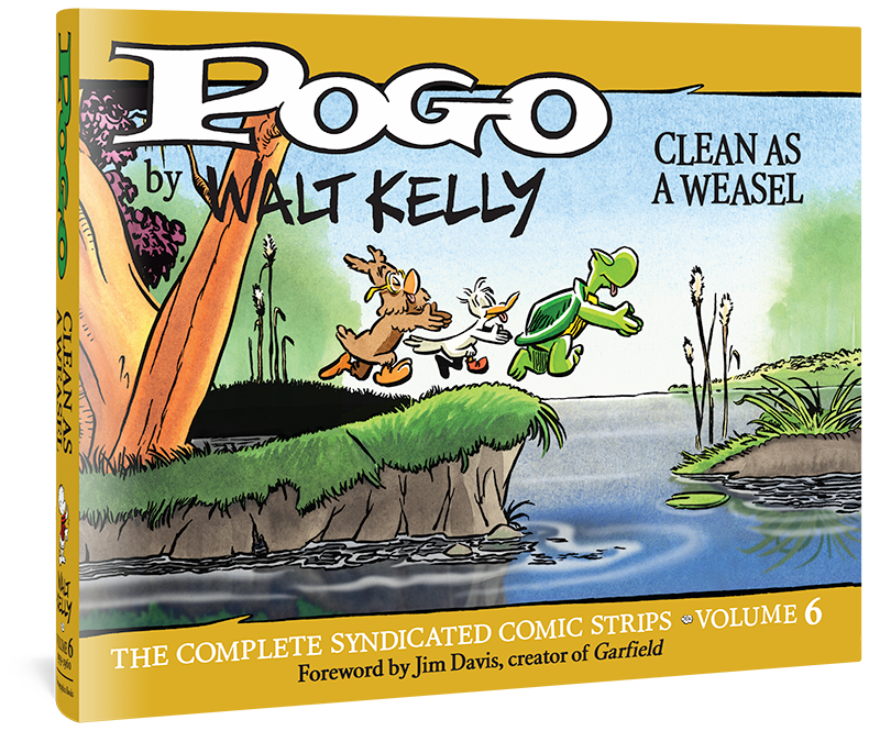 Pogo The Complete Syndicated Comic Strips: Volume 6: Clean as a Weasel