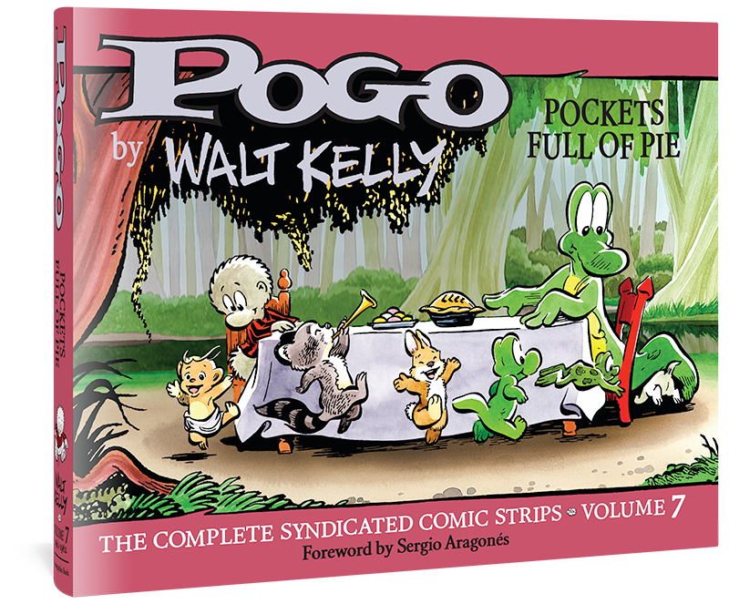 Pogo The Complete Syndicated Comic Strips: Volume 7: Pockets Full of Pie