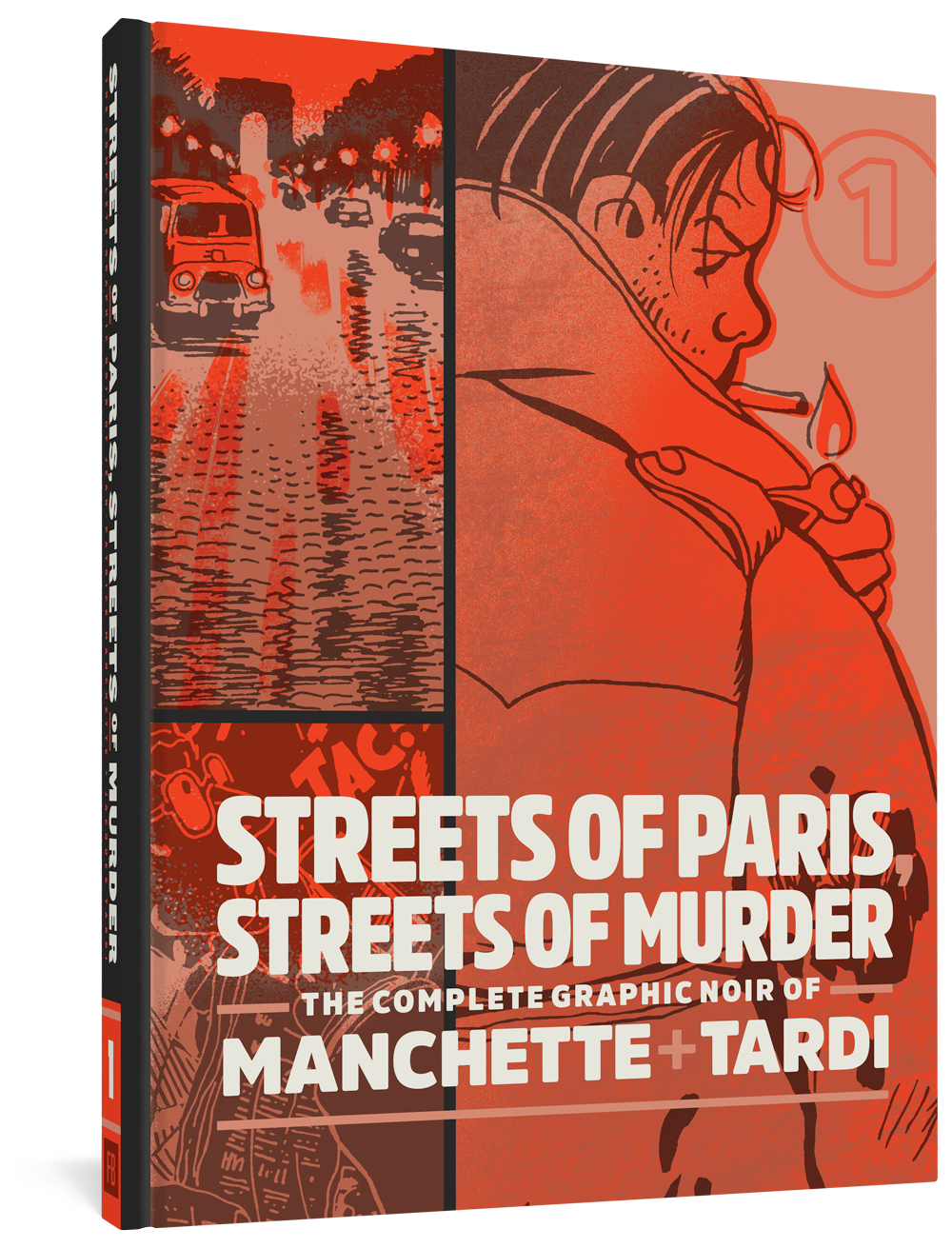 Streets of Paris, Streets of Murder: The Complete Graphic Noir of Manchette & Tardi Vol. 1