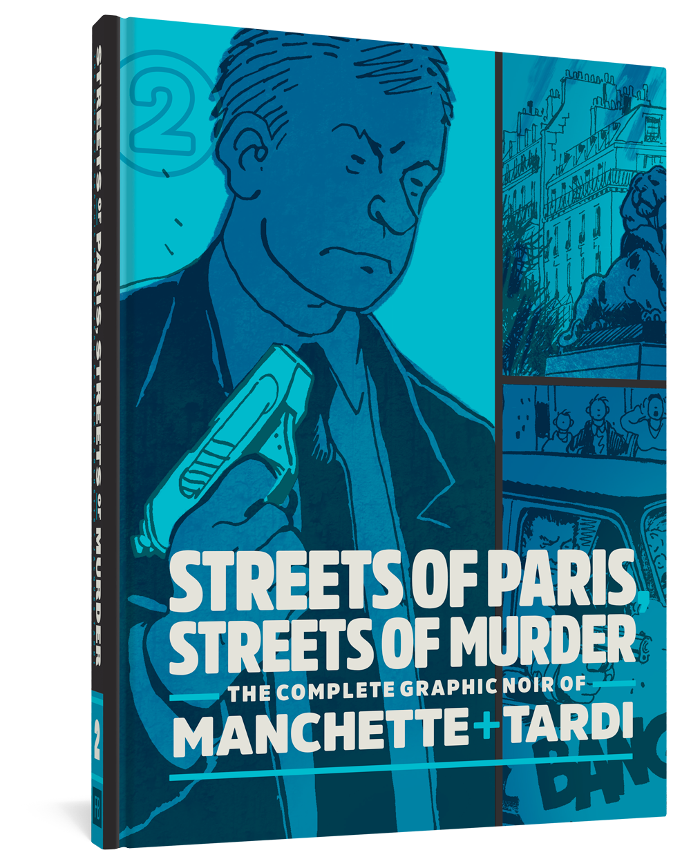 Streets Of Paris, Streets Of Murder: The Complete Noir Of Manchette and Tardi Vol. 2