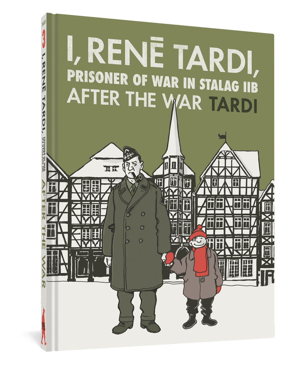 I, Rene Tardi, Prisoner of War at Stalag IIB Vol. 3: After the War