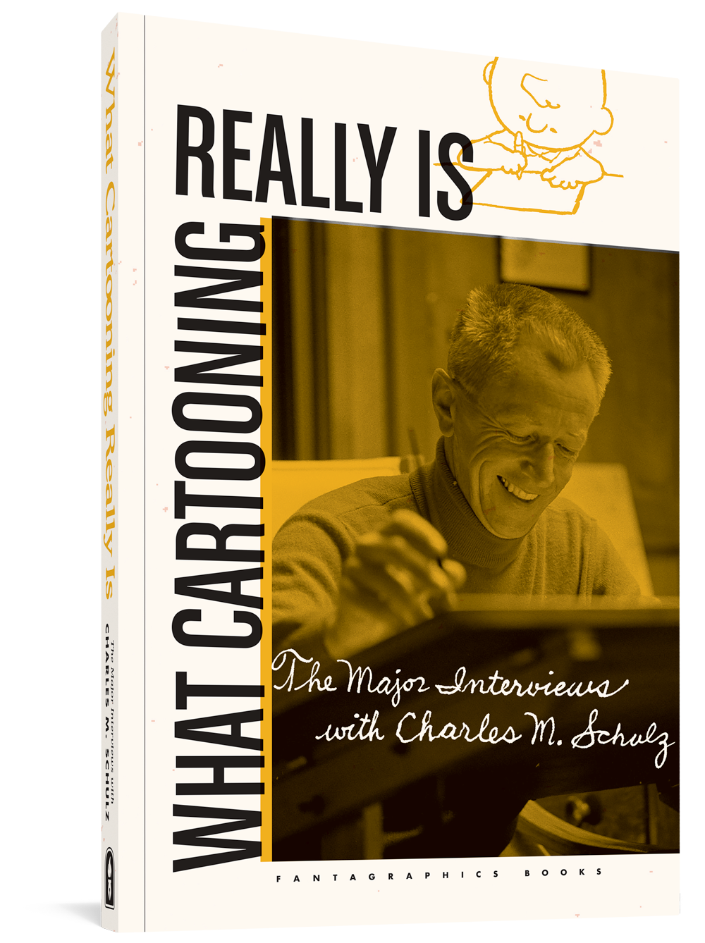 What Cartooning Really Is: The Major Interviews with Charles M. Schulz