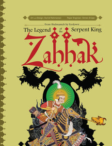 Zahhak: The Legend Of The Serpent King (A Pop-Up Book)