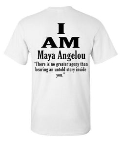 I Am - Maya Angelou Shirt