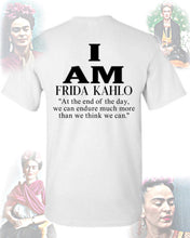 Load image into Gallery viewer, I Am - Frida Kahlo Shirt
