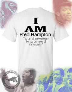 I Am - Fred Hampton Shirt