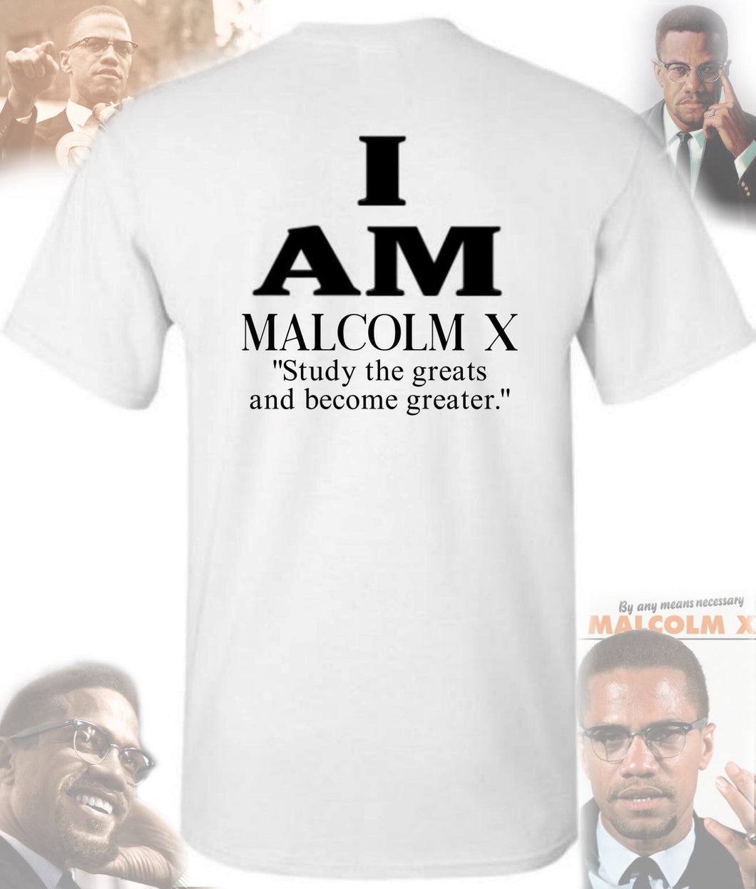 I Am - Malcolm X Shirt
