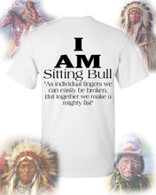 Load image into Gallery viewer, I Am - Sitting Bull Shirt