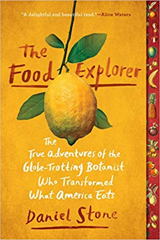 The Food Explorer: The True Adventures of the Globe
