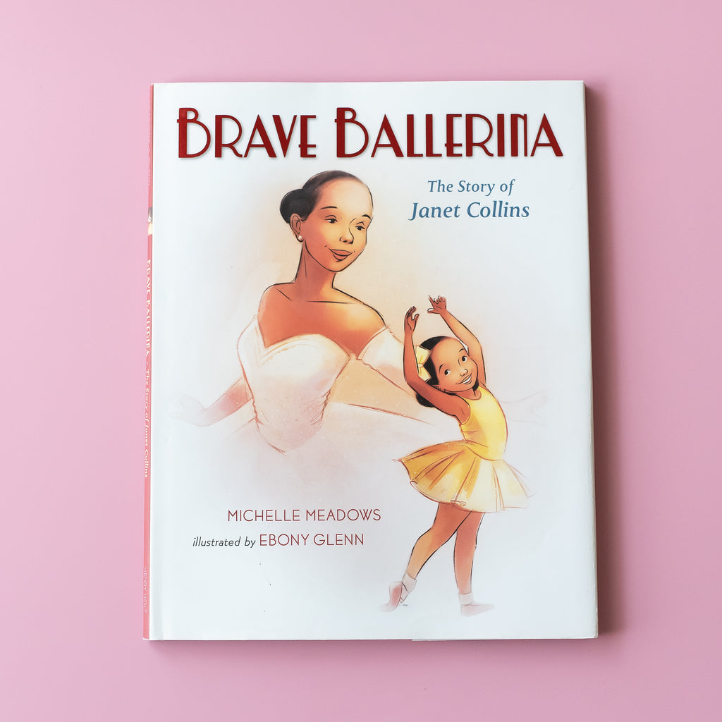 Brave Ballerina: The Story of Janet Collins - Ellie & Becks Co.