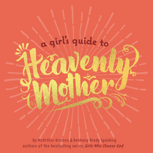 Load image into Gallery viewer, A Girl's Guide to Heavenly Mother