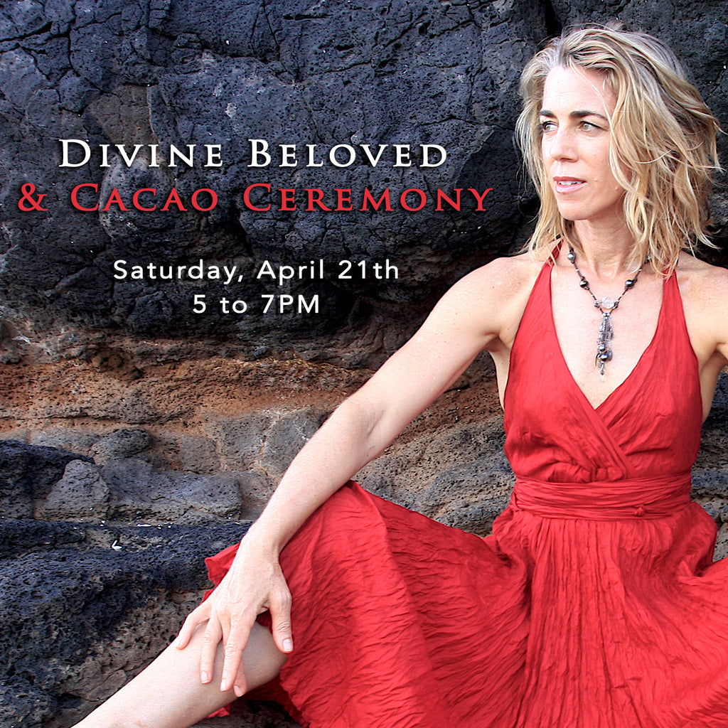 Divine Beloved & Sacred Cacao Ceremony with Harmony Scott