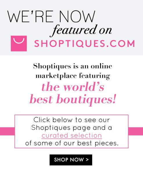 Now featured on Shoptiques.com as one of the World's Best Boutiques!