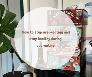 Stop Overeating & Stay Healthy In Quarantine