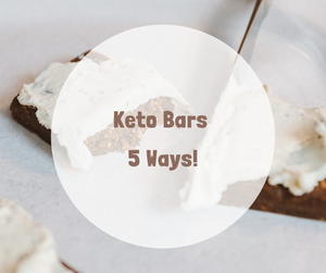 Keto Bars 5 Ways!