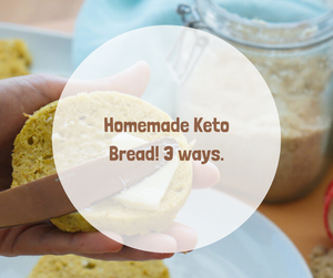 Homemade Keto Bread, 3 Ways!