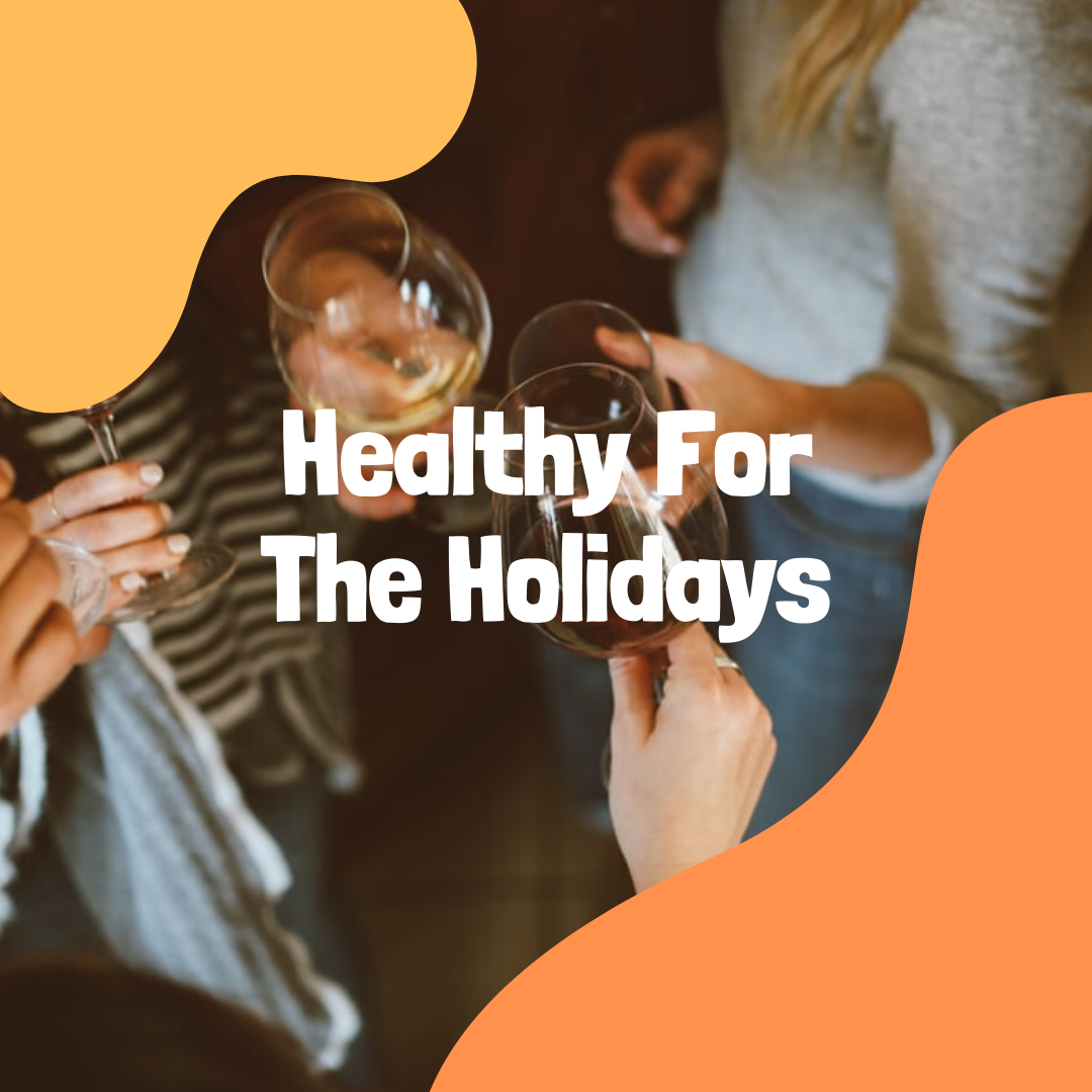 Healthy For The Holidays