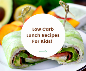 Low Carb Lunch Recipes For Kids!