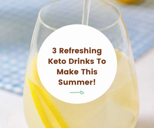 3 Refreshing Keto Drink Recipes To Make This Summer