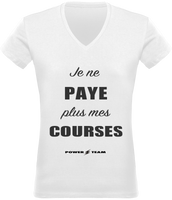 JE NE PAYE PLUS MES COURSES POWER TEAM | T-shirt Col V Femme 180 gr