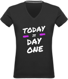 TODAY IS DAY ONE | T-shirt Col V Femme 180 gr