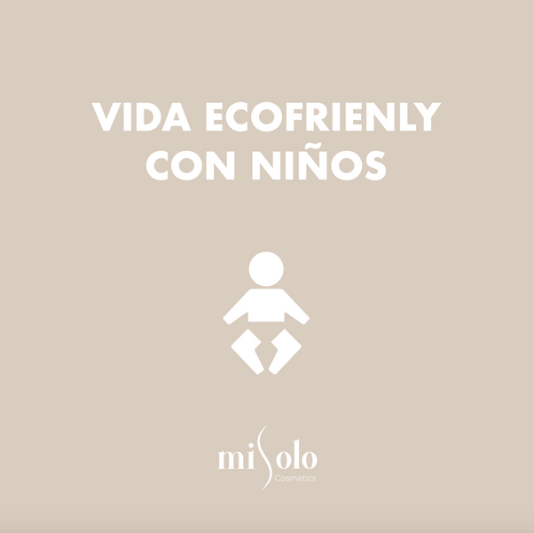Vida Eco-Friendly: Con Niños