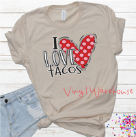 I Love Tacos - Screen Print