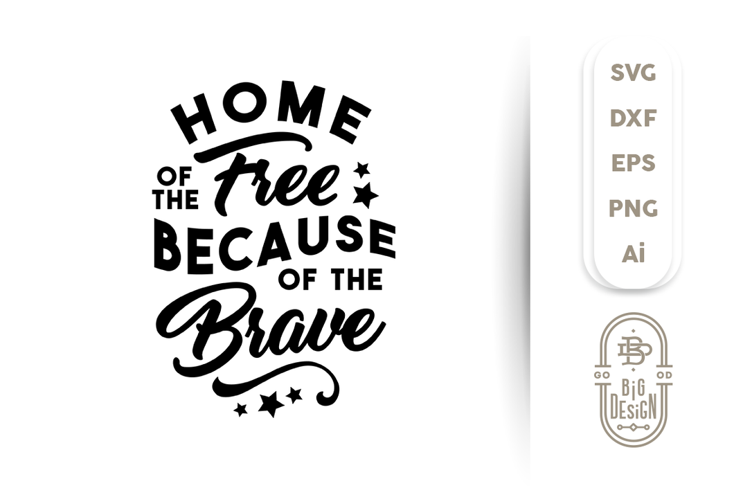 4th Of July Svg Home Of The Free Because Of The Brave Svg Design Shopy
