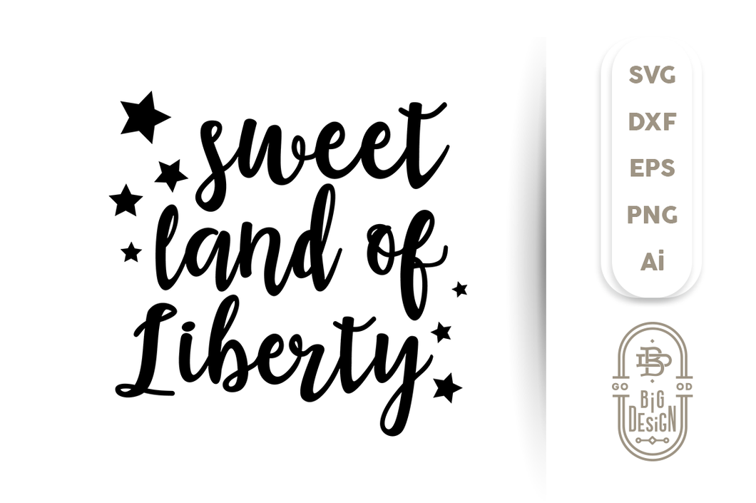 4th of July SVG - Sweet Land of Liberty SVG File