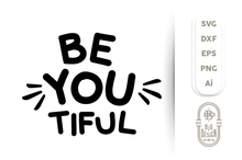 Load image into Gallery viewer, FREE SVG - BE.YOU.TIFUL / Beautiful SVG - Positive SVG Saying