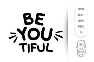 FREE SVG - BE.YOU.TIFUL / Beautiful SVG - Positive SVG Saying