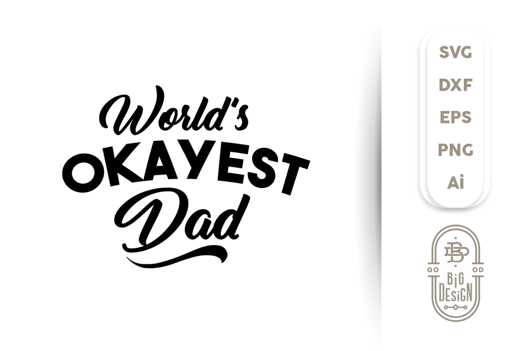 World's Okayest Dad SVG - Father's Day SVG File
