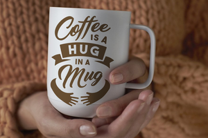 Coffee is a Hug in a Mug SVG - Coffee Saying SVG