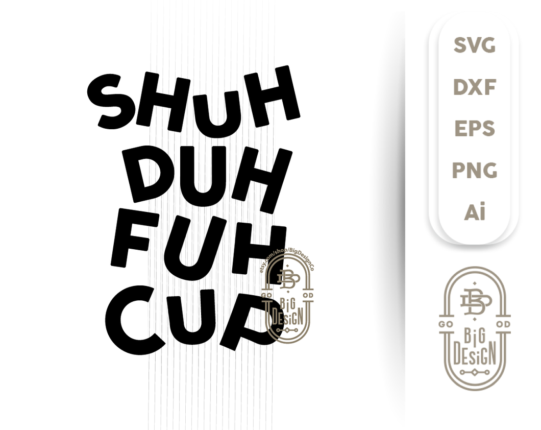 Shuh Duh Fuh Cup SVG File - Funny Coffee SVG Saying