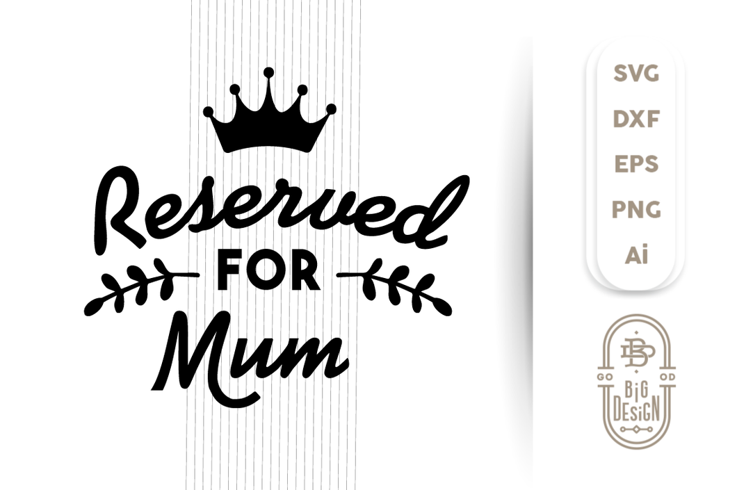 Reversed for Mum SVG - Mother's Day SVG