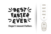 Load image into Gallery viewer, FREE SVG - Best Farter Ever SVG Cut File - Oops! I meant Father Svg , Father Svg , Funny father tshirt/mug/gift