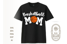 Load image into Gallery viewer, Basketball SVG - Basketball Mom SVG Shirt Design, Basketball Svg