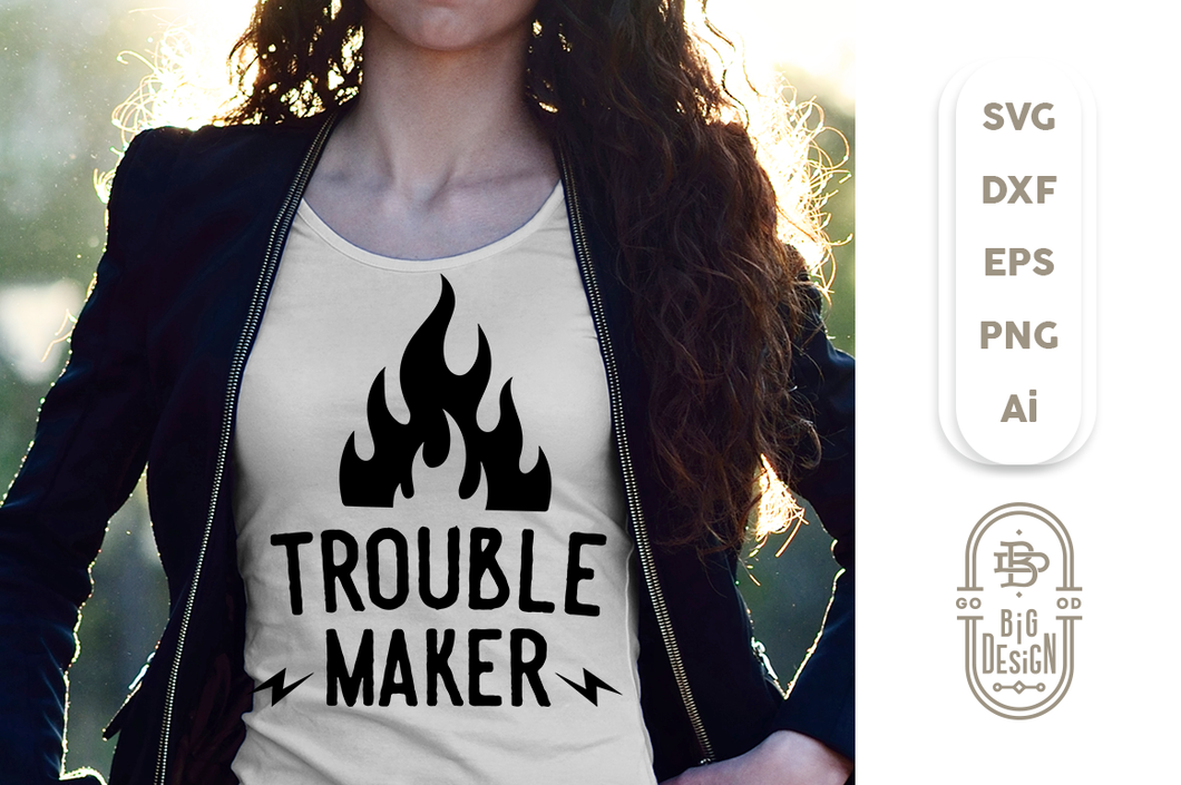 Trouble Maker SVG File - Funny SVG Saying