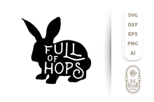 Load image into Gallery viewer, Full of Hops SVG FIle - Bunny Silhouette SVG File