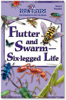 Brain Flexers Puzzle Book - Flutter And Swarm Six-Legged Life