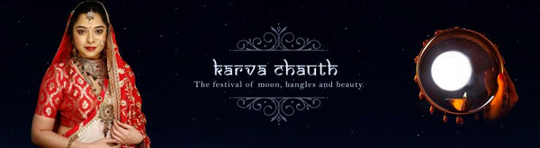KARVA CHAUTH – The festival of moon, bangles and beauty.