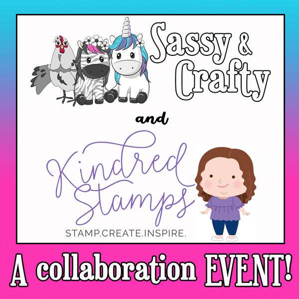 Sassy & Crafty and Kindred Stamps Collaboration Event