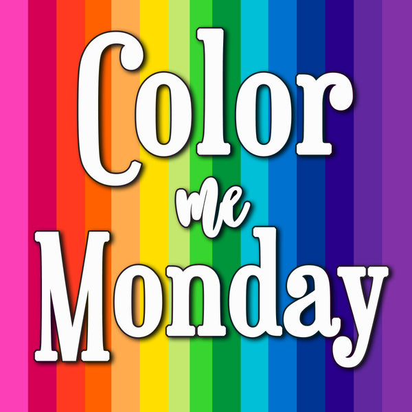 Color Me Monday