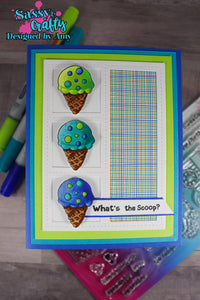 What's the Scoop - Sassy and Crafty