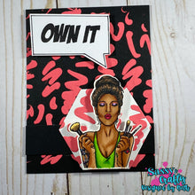 Load image into Gallery viewer, Sassy Girls - Own It - Sassy and Crafty