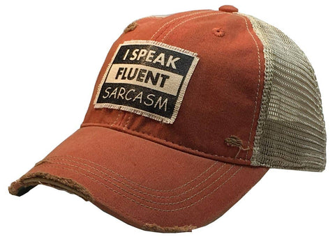 I Speak Fluent Sarcasm Distressed Trucker Cap